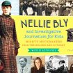 062417_youngreaderssummerprev_nellie_bly_mahoney